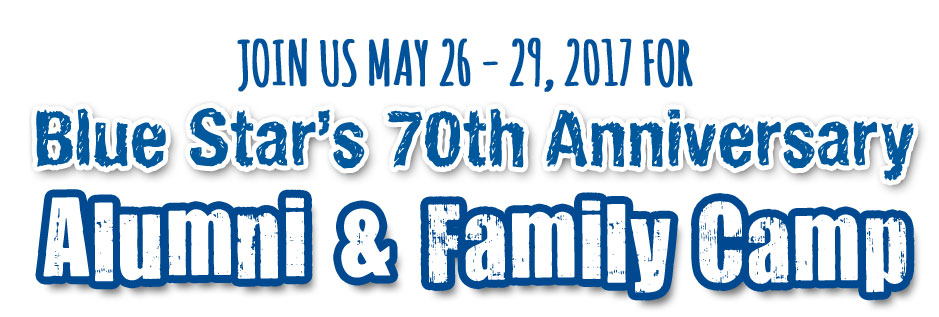 Blue Star 70th Anniversary Alumni & Family Camp